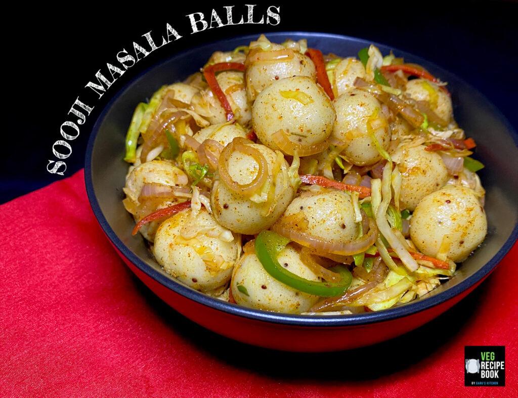 Sooji Masala Balls Recipe Rava Masala Balls Recipe Veg